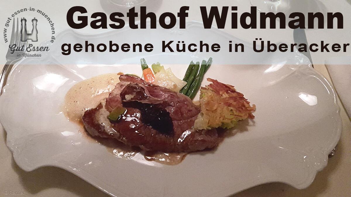 Gastbeitrag: Gehobene Küche im Gasthof Widmann in Überacker