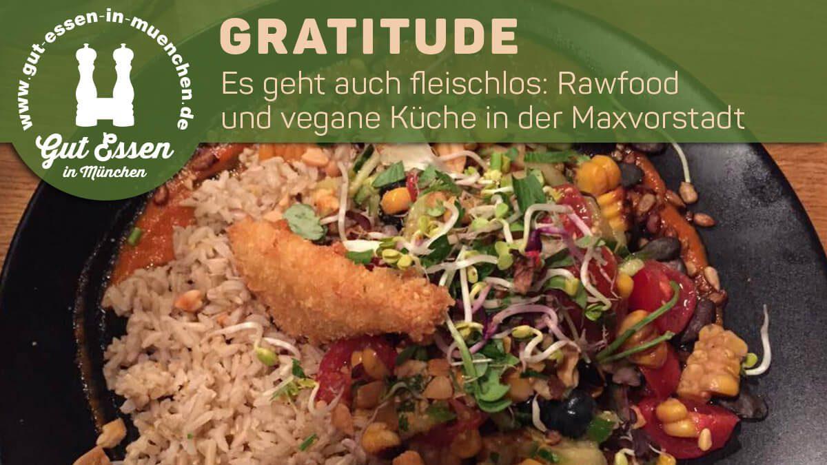 Fleischlos gut Essen im Gratitude in der Maxvorstadt