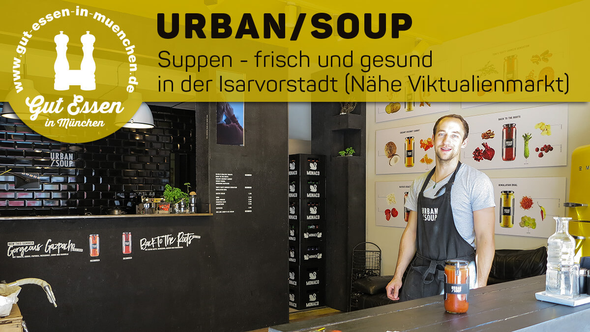 Urban/Soup in der Rumfordstr. 7