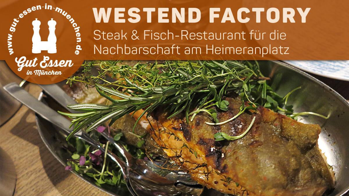 Westend Factory – Steak & Fish am Heimeranplatz