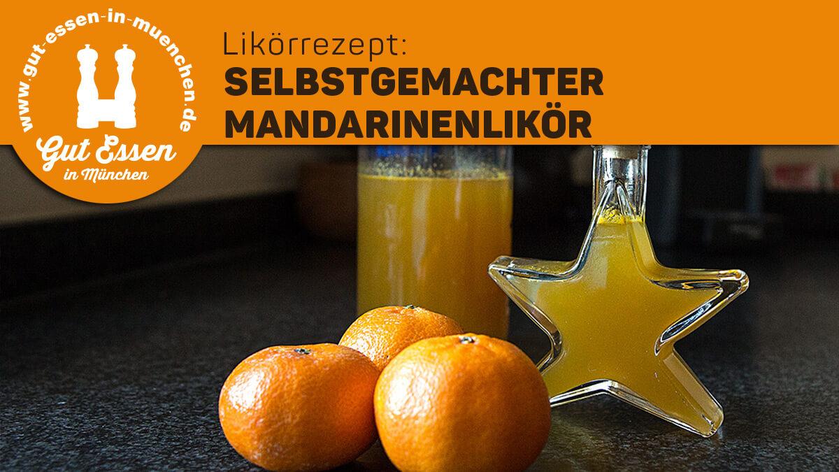 Rezept: Selbstgemachter Mandarinenlikör