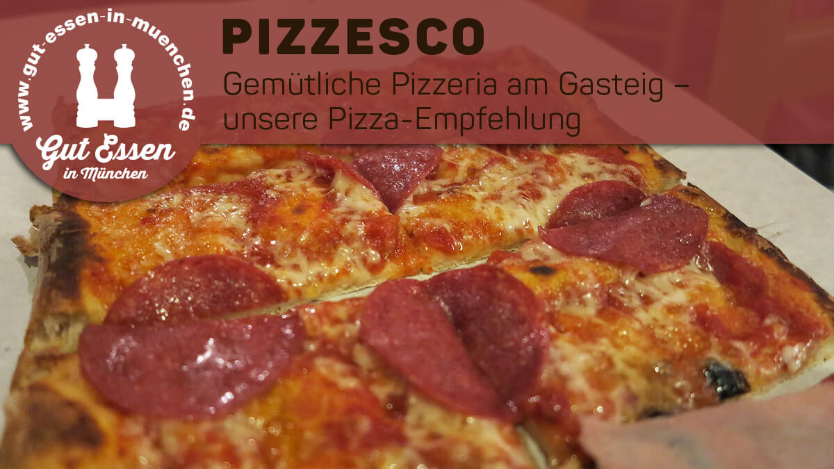 Pizzesco – tolle Pizza am Gasteig in Haidhausen