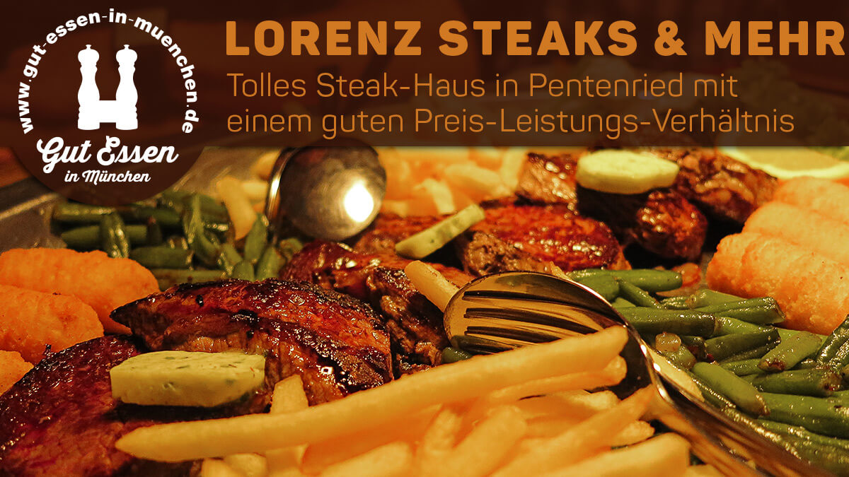 Lorenz Steaks & Mehr – Restaurant in Pentenried