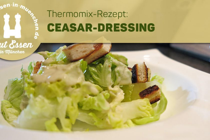 Rezept: Ceasar-Dressing – Nachgekocht