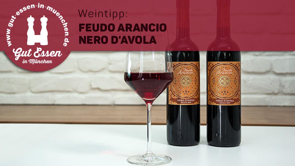 Weintipp: Feudo Arancio Nero D'Avola – fruchtig & runder Rotwein