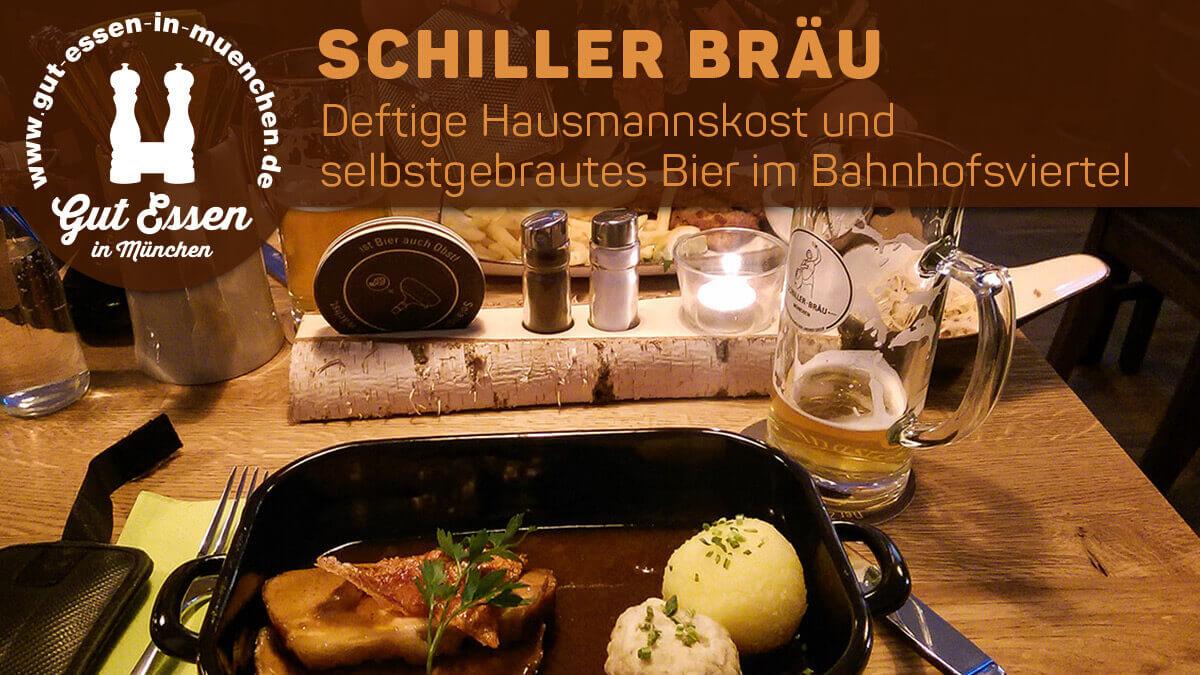 Deftige Hausmannskost und selbstgebrautes Bier im Schiller Bräu im Münchener Bahnhofsviertel