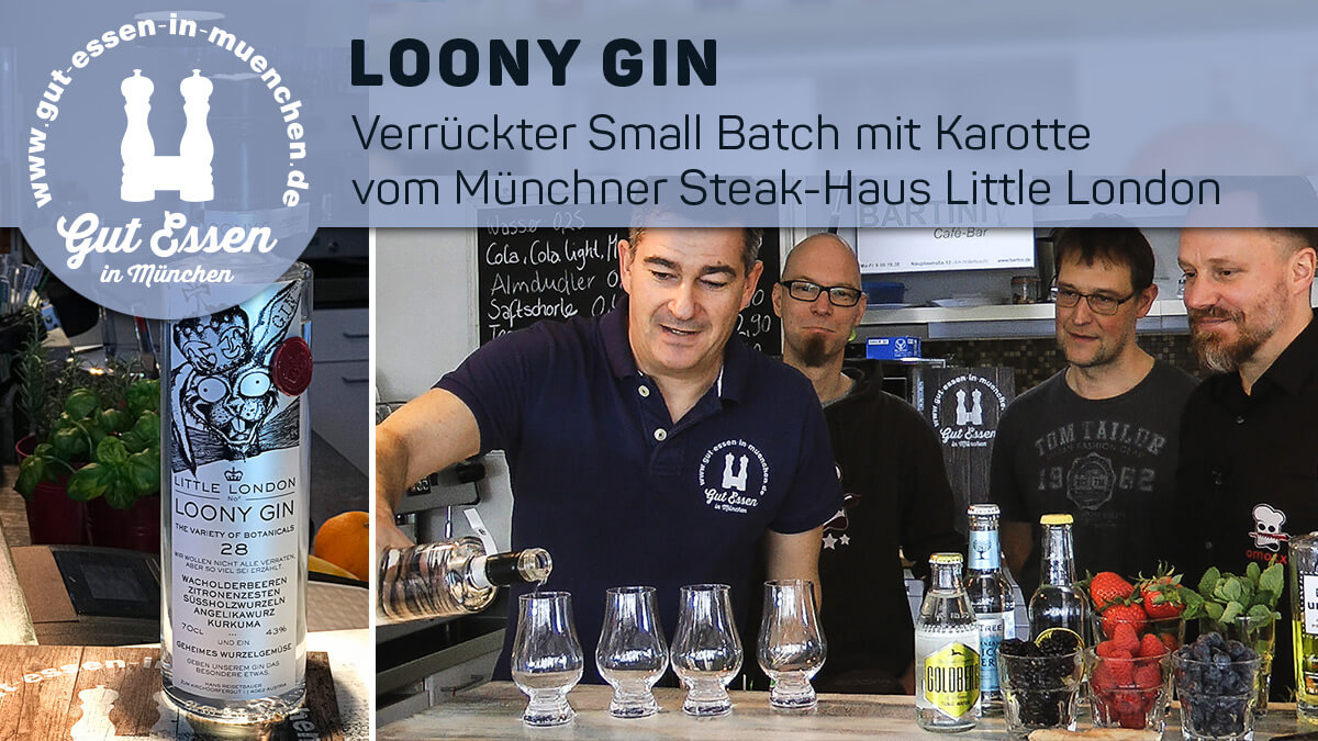 Loony Gin – Verrückter Small Batch mit Karotte vom Münchener Steak-Haus Little London