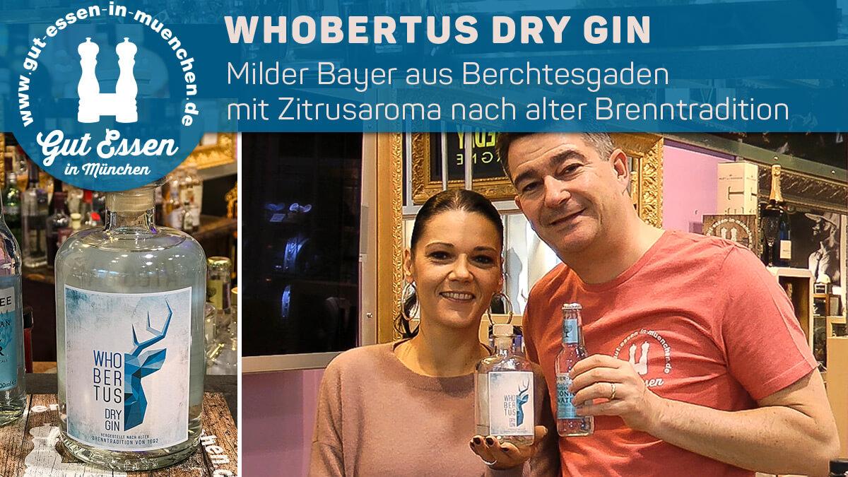 Whobertus Dry Gin – Milder Bayer aus Berchtesgaden mit Zitrusaroma nach alter Brenntradition