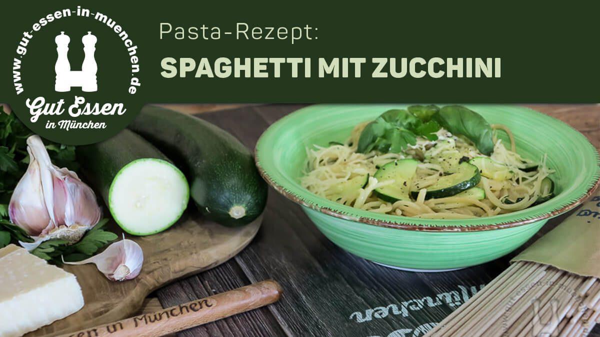 Pasta-Rezept: Spaghetti mit Zucchini – Nachgekocht