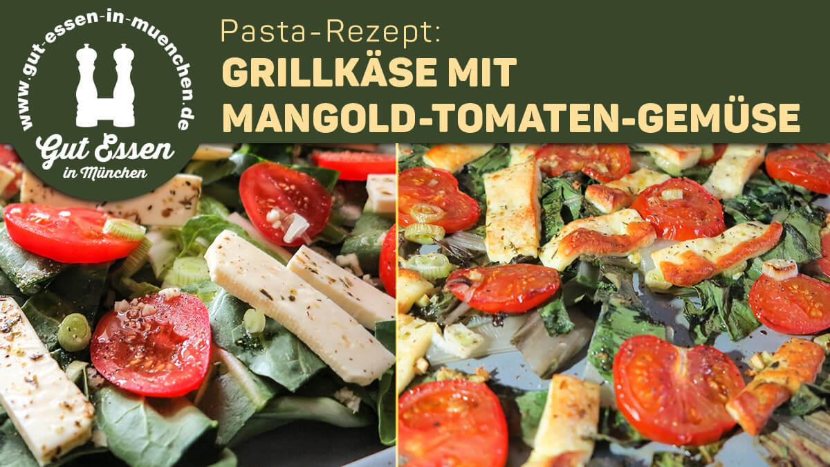 Vom Blech: Grillkäse mit Mangold-Tomaten-Gemüse – Nachgekocht