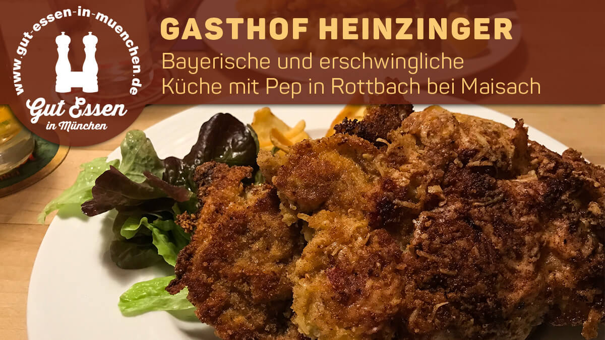 Gasthof Heinzinger – Bayerische und erschwingliche Küche mit Pep