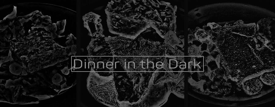 Dinner in the Dark in der Schlosswirtschaft Schwaige