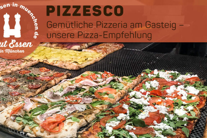 Pizzesco – Pizzen vom Blech am Gasteig in Haidhausen