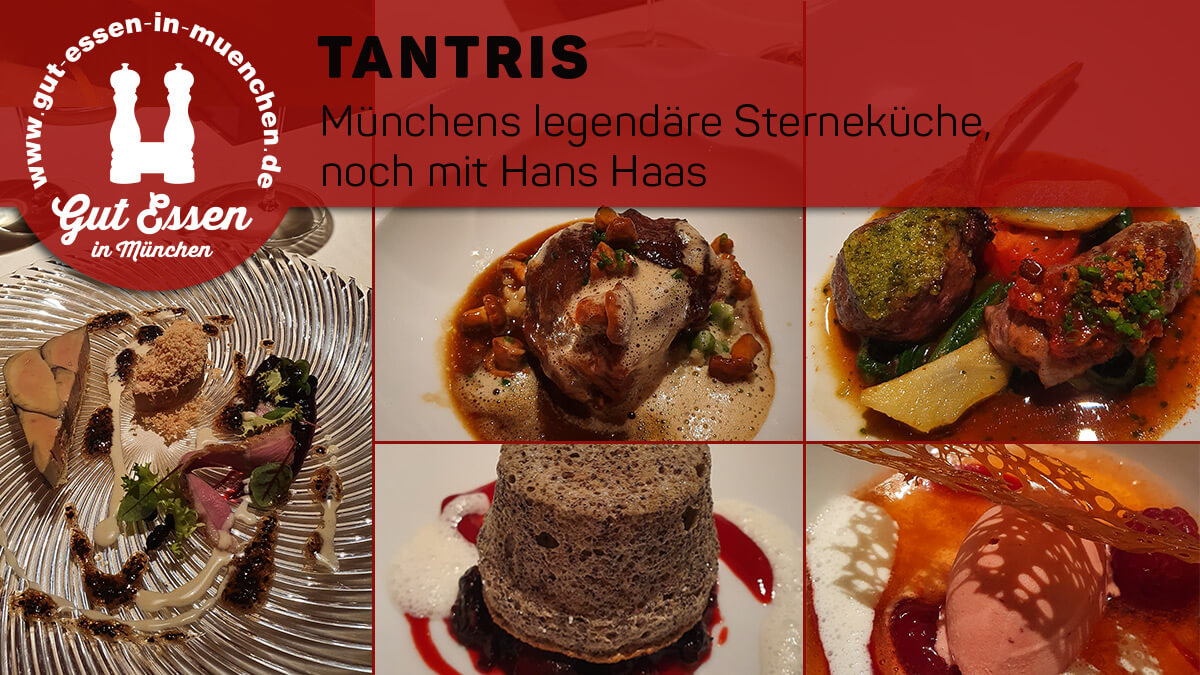 Tantris – Schnell noch bei Kochlegende Hans Haas gespeist