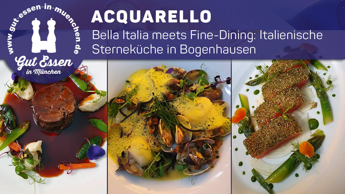 Acquarello – Bella Italia meets Fine-Dining